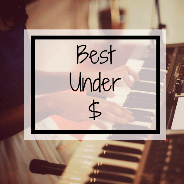 Best Piano Keyboards Under $