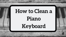 How to Clean a Piano Keyboard